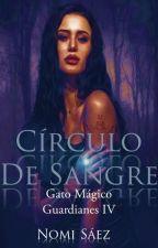 El Círculo de Sangre (Saga Guardianes 2)(En correcciones) by NomiSaez