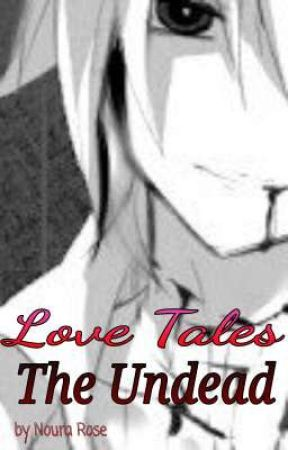 Love Tales : The Undead by NouraRose