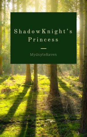 ShadowKnight's Princess  by mydnyteraven