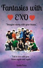 Fantasies With EXO! { Imagines } | On Hiatus | by BubbleTwins