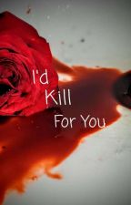 I'd Kill For You by ClassifiedEmo