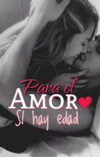 Para el amor SI hay edad by FannyLaraSanchez