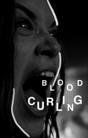 BLOOD CURLING  by Exjamesx668