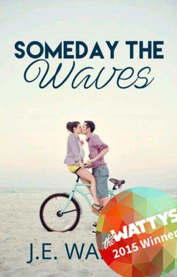 Someday The Waves ✔ *Wattys15 Winner*
