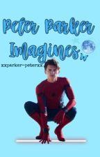 Peter Parker Imagines by xxparker-peterxx