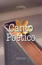 CANTO POÉTICO ( EN PROCESO) by alesasis