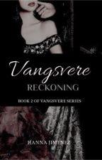 Vangsvere Reckoning  by Devils_Assasin