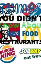 Things You Didn't Know About Fast Food Restaurants by KittyLover1313