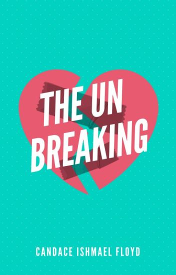 The UnBreaking
