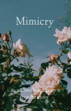 mimicry (umbrella academy x reader) by thatwanotcahmoneyy