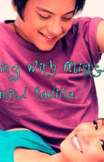 Living with Mister Daniel Padilla (FanFic)