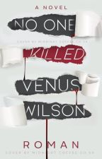 No One Killed Venus Wilson [hiatus]  by timesnew-roman