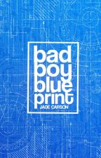 Bad Boy Blueprint by jadecarsonxo