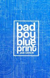 Bad Boy Blueprint by babybadu_