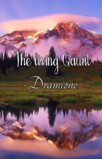 The living Gaunt - Dramione by houmanihadil