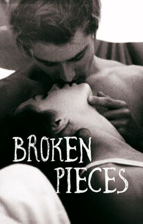 Broken Pieces (18+)  by ValerianRoot69