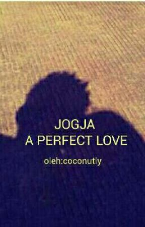 JOGJA A PERFECT LOVE by coconutly