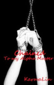 Chained To My Alpha Master by KarmaLou