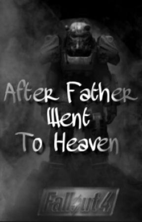 After Father Went to Heaven *Fanfic* by KoltinKScott