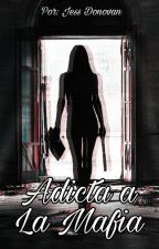 Adicta a la Mafia by JesDonovan