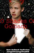 50 Shades of Golbach  by AngelinaAngelina605