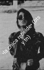 La chica rebelde/ BTS y tu / en proceso by MariaOne207