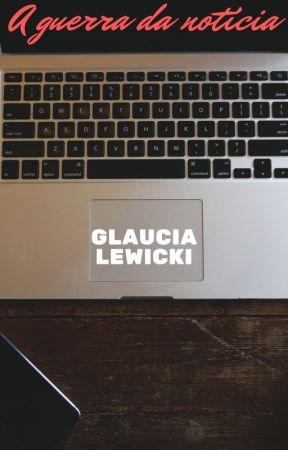 A Guerra da Notícia by glewicki13