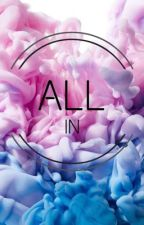 All In by WolfieAsh