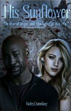 His Sunflower [ An Amenadiel love story ] by harleyQuinnfan17