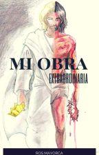 MI OBRA EXTRAORDINARIA by Rosmary_77