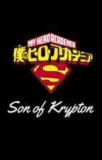 Son of Krypton ( My Hero Academia x Son of SuperMan) by ClayMan2018