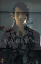 Disasterology (perrentes) by thedivinekellin