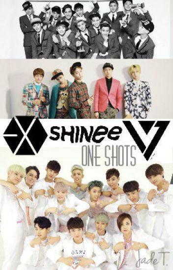 SHINee, EXO & SEVENTEEN One Shots {Closed}