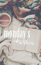 Monday's by hopeforhappiness
