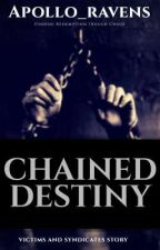 Chained Destiny by apollo_ravens