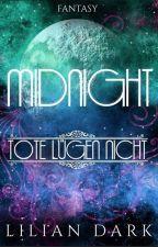 Midnight - Tote lügen nicht by LilianDark_Autorin