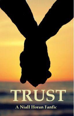 Trust (A Niall Horan Fanfic)