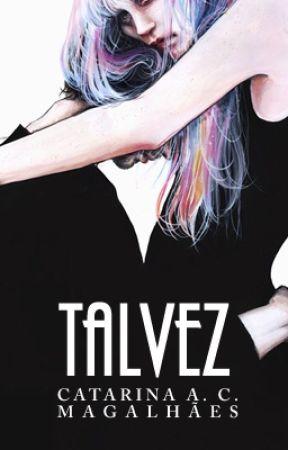 Talvez by my_deeps