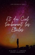 Et du ciel tomberont les étoiles by AislinnTLawson