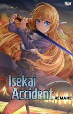 Isekai Accident (Remake) by kinjinii