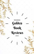 Golden Book Reviews • Open by Wingsxo95