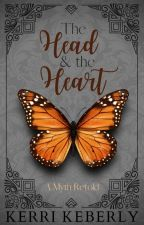 The Head & The Heart {Retelling of Eros & Psyche} by Superkeek