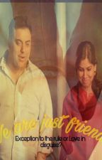 RaYa: We are just friends by RaShiForever
