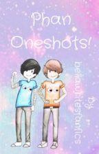 Phan Oneshots! by bananasplitphanfics