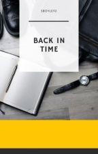Back in Time (IN PROGRESS) by Sboyle92