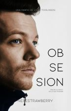 Obsesion (Louis Tomlinson) by nerestrawberry
