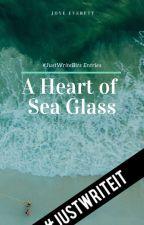 A Heart of Sea Glass   #JustWriteBits Entries by JoyeEverett715