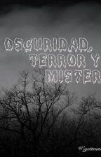 Oscuridad, terror y misterio by Moraa95