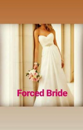 Forced Bride by The_Wolf_love