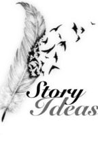 Story Ideas by pink-petunias
